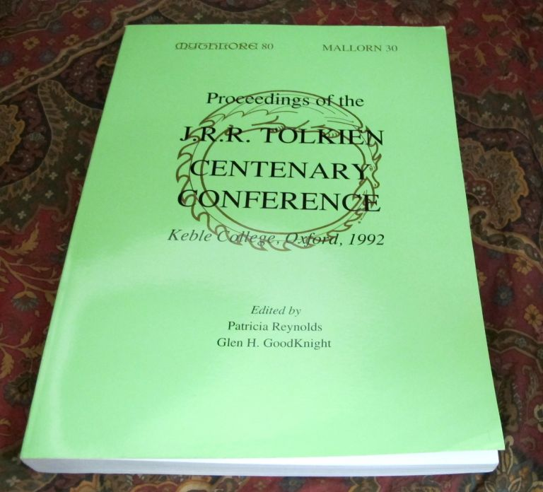 Proceedings of the J.R.R. Tolkien Centenary Conference 1992. Relating to J. R. R. Tolkien Numerous